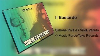 Simone Piva e i Viola Velluto - Il bastardo (Full Album)