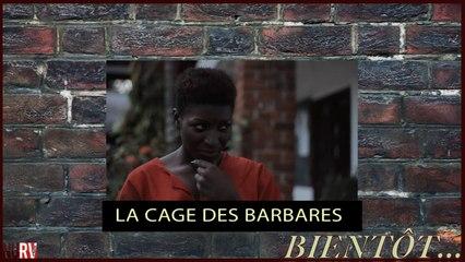 La cage des barbares - la bande annonce