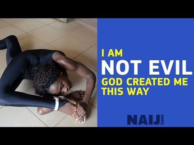 20-year-old Nigerian female contortionist says she is not evil