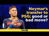 Neymar's transfer to PSG; good or bad move? Footballers react