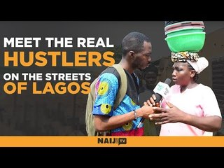 Market Survey: Meet the real hustlers, hawkers on the streets of Lagos