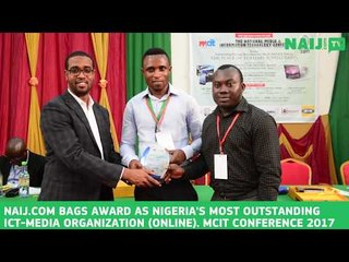 NAIJ.com bags awards as most outstanding ICT-Media organisation in Nigeria