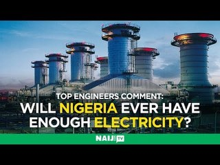 Can Nigeria solve its power problems? Top engineers offer solutions