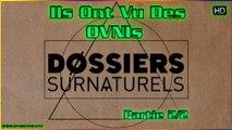 Ils Ont Vu Des OVNIs - Dossiers Surnaturels HD (partie 2)