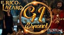 El Rico y Lázaro Español (Capítulo.91)