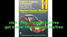 Subaru Legacy & Forester Legacy 2000 thru 2009 - Forester 2000 thru 2008 - Includes Legacy Outback and Baja (...