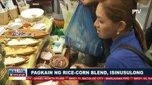 Pagkain ng rice-corn blend, isinusulong