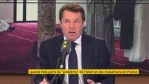 """""""Problème"""" de l'Islam en France : """"Je trouve que ceux qui font ce procès à Manuel Valls lui font un mauvais procès"""", Christian Estrosi"""
