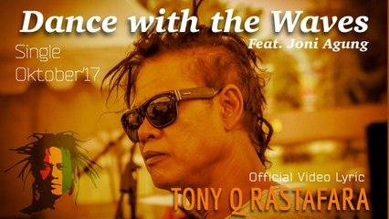 Tony Q Rastafara Ft. Joni Agung - Dance with the Waves - Single Oktober