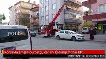 Konya'da Emekli Gurbetçi, Karısını Öldürüp İntihar Etti