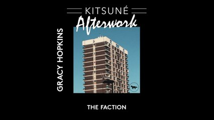 Gracy Hopkins - The Faction | Kitsuné Afterwork, Vol. 1