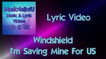 Windshield - Saving Mine For Us (HD Lyric Music Video) Windshield is a rising relatively unknown band from Sweden, their music ranges from Country to Indie Pop. As of now, they are recording on Epidemic Sounds Label.