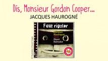 Jacques Haurogné chante Henri Salvador - Dis, Monsieur Gordon Cooper... - chanson pour enfants