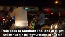 Train pass to Southern Thailand at Night, Soi 88 Hua Hin Railway Crossing in Hua Hin
