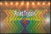 Red Hot Chili Peppers Road Trippin Karaoke Version