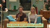 Can The Cast Do a British Accent - I Live With Models _ Comedy Central | Daily Funny | Funny Video | Funny Clip | Funny Animals