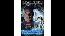 Star Trek Destiny #2 Mere Mortals (Star Trek The Next Generation)