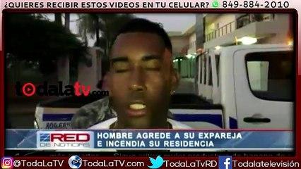 Resultado de imagen para Video: Hombre agrede a su ex pareja e incendia su residencia