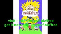 The Great Big Googinheimer! The Story of Some Dumb Kids and a Big Mistake