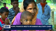 i24NEWS DESK | Pope Francis meets Myanmar military chief |  Tuesday, November 28th 2017