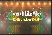 Brandon Beal Twerk It Like Miley Karaoke Version