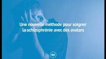 Une nouvelle méthode pour soigner la schizophrénie avec des avatars