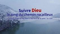 Aimez Dieu sans plaintes   « Suivre Dieu le long du chemin rocailleux » (Clip officiel)
