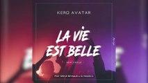 Kero Avatar Ft. Serge Beynaud - La Vie est Belle
