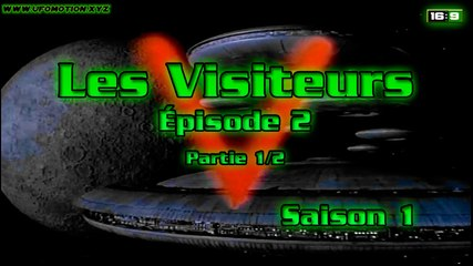 V Les Visiteurs - Episode 2 (partie 1) Saison 1