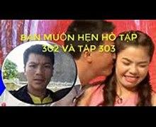 BAN MUON HEN HO TAP 302 VA TAP 303 LICH PHAT SONG TUAN NAY