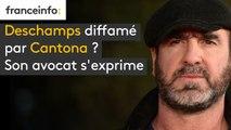Deschamps diffamé par Cantona ? Son avocat s'exprime