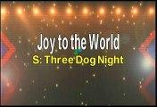 Three Dog Night Joy To The  World Karaoke Version