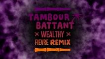 Tambour Battant - Wealthy (ft. Noble Society) [Fièvre Remix]