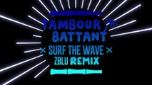 Tambour Battant - Surf the Wave (ft. Noble Society) [Zblu Remix]