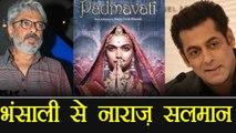 Salman Khan UNHAPPY with Padmavati Director Sanjay Leela Bhansali; Here's Why | FilmiBeat