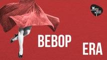 Bebop Era - 1Hr Bebop Mix, Jazz & Swing