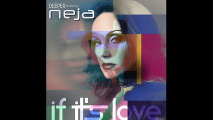Deeper Ft. Neja - If it's love
