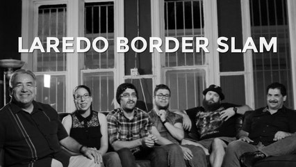 Laredo Border Slam | Poetry at the Border of USA and Mexico