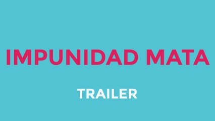 Impunidad Mata | Life Web Series (Trailer)