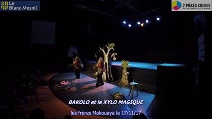 BAKOLO et le XYLO MAGIQUE 17 novembre 2017