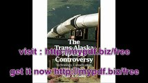Trans-Alaskan Pipeline Controversy Technology, Conservation, and the Frontier