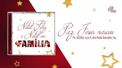 Pe. Zezinho, scj e Ir. Ana Paula Ramalho - Paz, Jesus nasceu