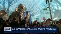 i24NEWS DESK | U.S. Supreme Court allows Trump's travel ban | Monday, December 4th 2017