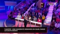TLMVPSP : Une candidate lui demande un câlin, Nagui lui saute dessus (vidéo)