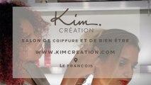 Kim Création - Salon de coiffure et de bien-être - Le François - Martinique