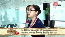Dr. Héctor Vanegas afirma que es una mentira lo que dice la Barbie del Sur