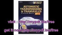 Today's Technician Automatic Transmissions and Transaxles, 3E (Today's Technician Automatic Transmissions &...
