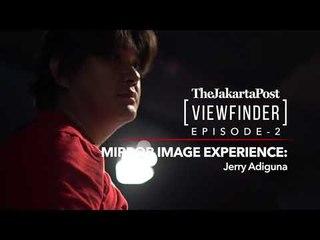 Viewfinder eps. 2 - Mirror image experience: Jerry Adiguna