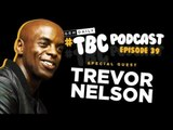 TBC Podcast - Full Nelson: A Gripping Conversation with Trevor Nelson #039