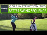 Easy Golf Swing Tips | How to quickly improve your golf swing sequence |  Easy Golf Tips